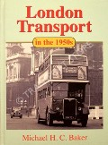 London Transport in the 1950s by BAKER, Michael H.C.